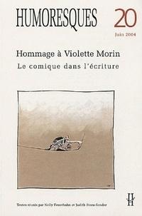 Nelly Feuerhahn et Judith Stora-Sandor - Humoresques N° 20 : Hommage à Violette Morin - Le comique dans l'écriture.