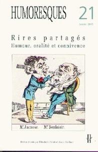 Elisabeth Pillet et Alain Vaillant - Humoresques N° 21, Janvier 2005 : Rires partagés - Humour, oralité et connivence.