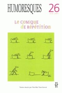 Yen-Maï Tran-Gervat - Humoresques N° 26, Juin 2007 : Le comique de répétition.