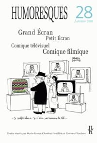 Marie-France Chambat-Houillon et Corinne Giordano - Humoresques N° 28, Automne 2008 : Grand écran, petit écran - Comique télévisuel, comique filmique.