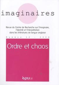Daniel Thomières et Noëlle Batt - Imaginaires N° 12/2008 : Ordre et chaos.