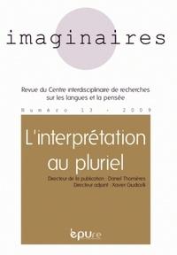Daniel Thomières - Imaginaires N° 13/2009 : L'interprétation au pluriel.
