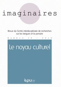 Daniel Thomières et Xavier Giudicelli - Imaginaires N° 14/2010 : Le noyau culturel.