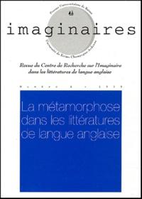 Daniel Thomières - Imaginaires N° 4/1999 : La métamorphose dans les littératures de langue anglaise.
