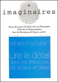 Daniel Thomières - Imaginaires N° 7/2001 : What's in a Detail ? Lire le détail dans les littératures de langue anglaise.