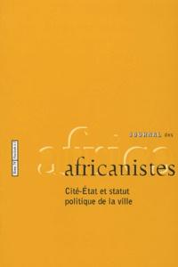 Paulette Roulon-Doko - Journal des africanistes N° 74, fascicule 1-2 : Cité-Etat et statut politique de la ville.