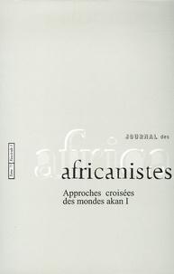 Paulette Roulon-Doko - Journal des africanistes N° 75, Fascicule 1 : Approche croisée des mondes akan - Partie 1.