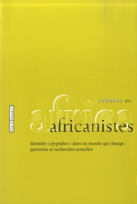 """Serge Bahuchet - Journal des africanistes N° 82, fascicule 1-2 : Identités """"pygmées"""" dans un monde qui change : questions et recherches actuelles."""