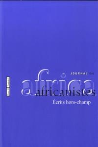 Mélanie Bourlet et Aïssatou Mbodj-Pouye - Journal des africanistes N° 83, fascicule 1 : Ecrits hors-champ.