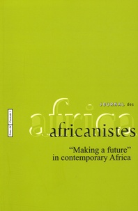 """Jan Patrick Heiss et Michaela Pelican - Journal des africanistes N° 84, fascicule 1 : """"Making a future"""" in contemporary Africa."""