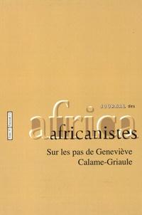 Cécile Leguy et Luc Pecquet - Journal des africanistes N° 85, fascicule 1-2 : Sur les pas de Geneviève Calame-Griaule.