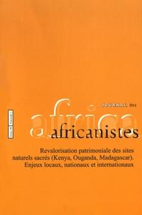 Marie-Pierre Ballarin et Sophie Blanchy - Journal des africanistes N° 86, fascicule 1 : Revalorisation patrimoniale des sites naturels sacrés (Kenya, Ouganda, Madagascar) - Enjeux locaux, nationaux et internationaux.