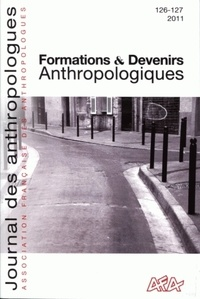 Laurent Bazin - Journal des anthropologues N° 126-127/2011 : Formations et devenirs anthropologiques.