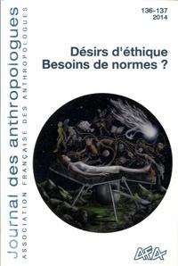 Laurent Bazin - Journal des anthropologues N° 136-137/2014 : Désirs d'éthique, besoins de normes ?.