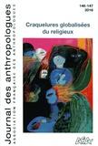 Annie Benveniste et Nicole Khouri - Journal des anthropologues N° 146-147/2016 : Craquelures globalisées du religieux.