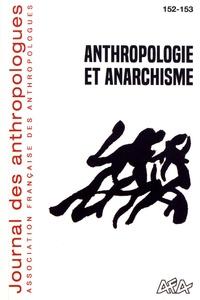 Sophie Accolas et Jacob Durieux - Journal des anthropologues N° 152-153/2018 : Anthropologie et anarchisme.