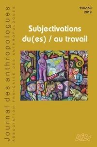 Etienne Bourel et Judith Hayem - Journal des anthropologues N° 158-159/2019 : Subjectivations du(es) / au travail.