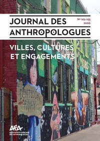 Pauline Guinard et Barbara Morovich - Journal des anthropologues N° 162-163/2020 : Villes, cultures et engagements.