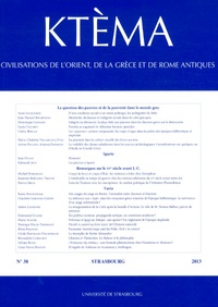 Anne Jacquemin - Ktèma N° 38/2013 : La question des pauvres et de la pauvreté dans le monde grec.