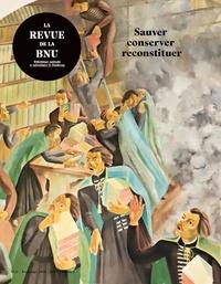 Christophe Didier - La Revue de la BNU N° 21, printemps 202 : Sauver, conserver, reconstituer.