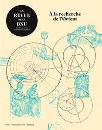 Azzouna nourane Ben et Georges Bischoff - La Revue de la BNU N° 22 : A la recherche de l'Orient.