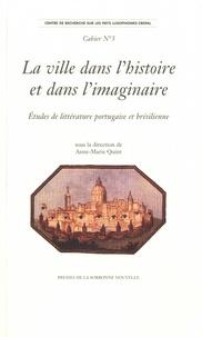 La ville dans lhistoire et dans limaginaire - Etudes de littérature portugaise et brésilienne. Textes en français et en portugais.pdf