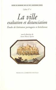 Anne-Marie Quint - La ville, exaltation et distanciation - Etudes de littérature portugaise et brésilienne. Textes en français et en portugais.