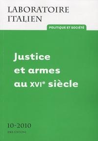 Paolo Carta et Jean-Louis Fournel - Laboratoire italien N° 10-2010 : Justice et armes au XVIe siècle.