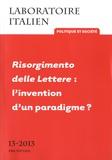 Aurélie Gendrat-Claudel et Stéphanie Lanfranchi - Laboratoire italien N° 13-2013 : Risorgimento delle Lettere : l'invention d'un paradigme ?.