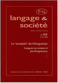 """Françoise Gadet et Gabrielle Varro - Langage & société N° 116, juin 2006 : Le """"scandale"""" du bilinguisme - Langues en contact et plurilinguismes."""