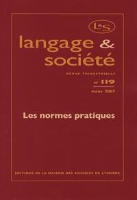 Nicole Ramognino et Pierre Livet - Langage & société N° 119, Mars 2007 : Les normes pratiques.