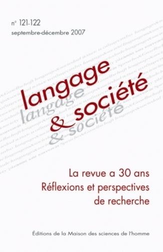 Anonyme - Langage & société N° 121-122, Septembr : La revue a 30 ans, Réflexions et perspectives de recherche.
