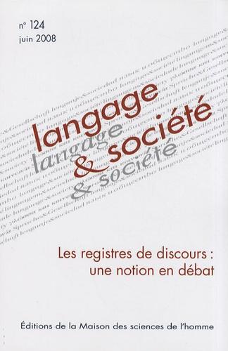 François Leimdorfer - Langage & société N° 124, Juin 2008 : Les registres de discours : une notion en débat.