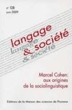 Josiane Boutet et Andrée Tabouret-Keller - Langage & société N° 128, Juin 2009 : Marcel Cohen : aux origines de la sociolinguistique.