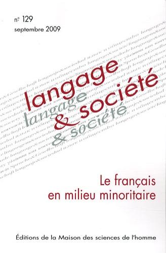 Josiane Boutet et Didier Demazière - Langage & société N° 129, Septembre 20 : Le français en milieu minoritaire.