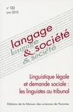 Dominique Lagorgette - Langage & société N° 132 juin 2010 : Linguistique légale et demande sociale : les linguistes au tribunal.
