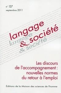 Didier Demazière et Marc Glady - Langage & société N° 137, Septembre 20 : Les discours de l'accompagnement : nouvelles normes du retour à l'emploi.