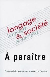 Michelle Auzanneau et Caroline Juillard - Langage & société N° 141, Septembre 20 : Jeunes et parlers jeunes : des catégories en question.