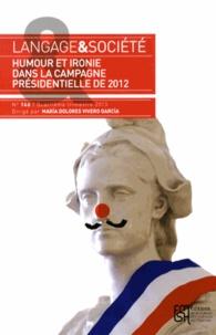 Maria Dolores Vivero Garcia - Langage & société N° 146, 4e trimestre : Humour et ironie dans la campagne présidentielle de 2012.