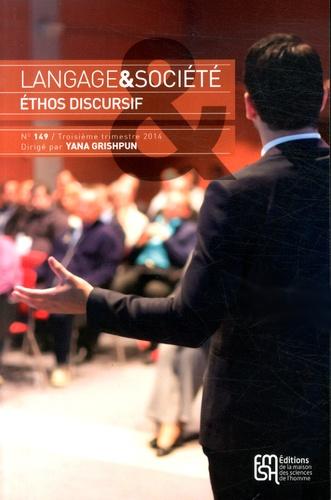 Yana Grinshpun - Langage & société N° 149, 3e trimestre : Ethos discursif.