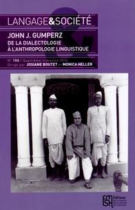 Josiane Boutet et Monica Heller - Langage & société N° 150, 4e trimestre : John J. Gumperz - De la dialectologie à l'anthropologie linguistique.
