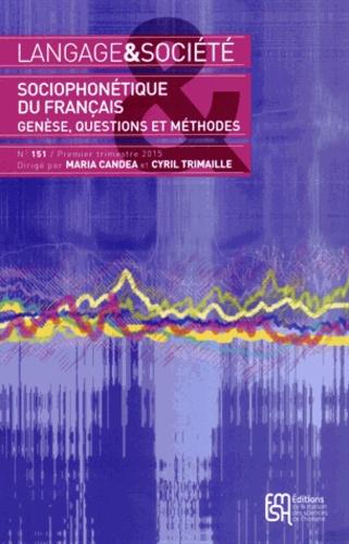 Maria Candea et Cyril Trimaille - Langage & société N° 151, 1er trimestr : Sociophonétique du français - Genèse, questions et méthodes.