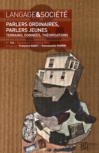 Françoise Gadet et Emmanuelle Guérin - Langage & société N° 154, 4e trimestre : Parlers ordinaires, parlers jeunes - Terrains, données, théorisations.