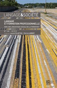 Patricia Lambert et Laurent Filliettaz - Langage & société N° 168/2019-3 : Langage et formation professionnelle : vers une linguistique sociale de la formation ?.