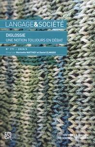 Daniel Elmiger et Marinette Matthey - Langage & société N° 171-2020/2 : Diglossie, une notion toujours en débat.