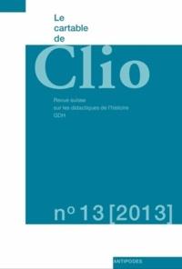 Valérie Opériol et Françoise Thébaud - Le cartable de Clio N° 13/2013 : Le genre en histoire - La construction du féminin et du masculin.