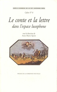 Anne-Marie Quint - Le conte et la lettre dans l'espace lusophone - Textes en français et en portugais.
