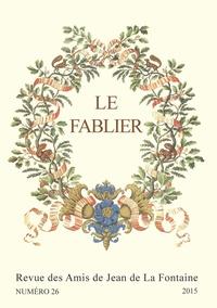 Patrick Dandrey - Le Fablier N° 26/2015 : Itinérances de la fable - Transmissions, transferts et transactions.