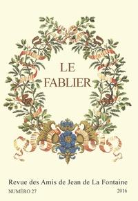 Patrick Dandrey - Le Fablier N° 27/2016 : Jean de La Fontaine et la Champagne ; Rire avec La Fontaine.