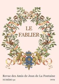 Patrick Dandrey et Damien Fortin - Le Fablier N° 30/2019 : La Fontaine et la culture européenne au carrefour des Fables I.